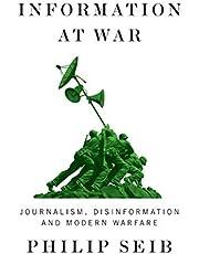 Information at War: Journalism, Disinformation, and Modern Warfare