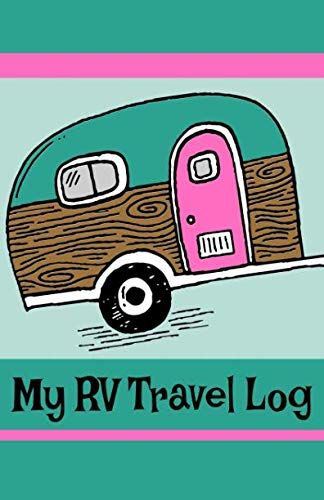 My RV Travel Log: A Journal for Road Trip Records and Planning with Retro Teal Blue and Pink Vintage RV Camper Cover