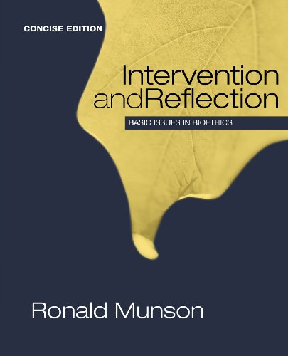 Download Intervention and Reflection: Basic Issues in Bioethics, Concise Edition (Explore Our New Philosophy 1st Editions) Pdf