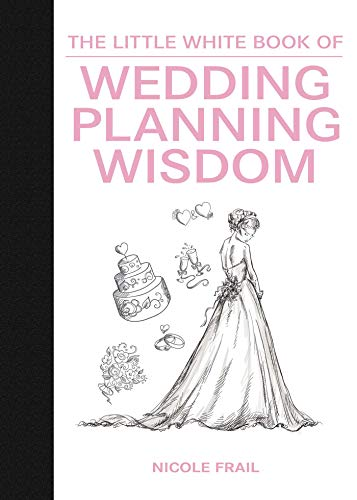 The Little White Book of Wedding Planning Wisdom (Little Red Books)