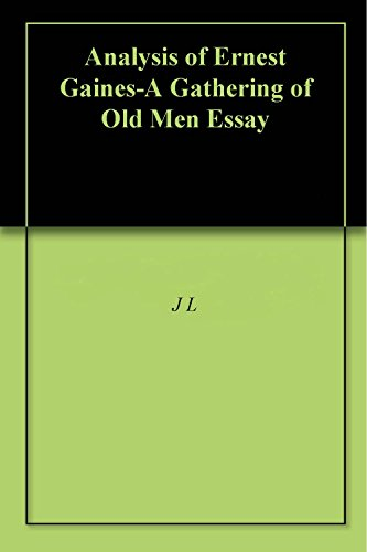 a book analysis of a gathering of old men by ernest gaines Ernest j gaines's gathering of old men critical analysis of the story the sky is gray by ernest - a lesson before dying by ernest j gaines this book shows.