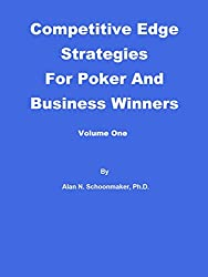 Competitive Edge Strategies For Poker And Business Winners