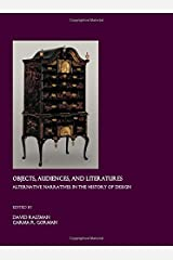 Objects, Audiences, and Literatures: Alternative Narratives in the History of Design Hardcover