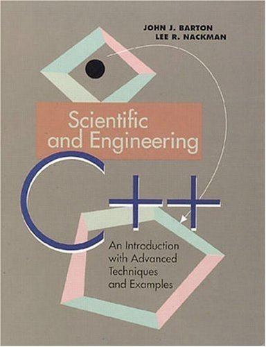 Scientific and Engineering C++: An Introduction with Advanced Techniques and Examples by John J. Barton (1994-08-19)