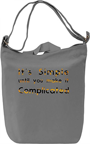 Don't Complicate Things Borsa Giornaliera Canvas Canvas Day Bag| 100% Premium Cotton Canvas| DTG Printing|