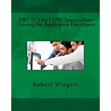 DB2 11.1 for LUW: Intermediate Training for Application Developers