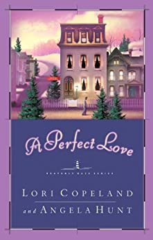 A Perfect Love by [Copeland, Lori]
