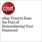 eBay Tries to Ease the Pain of Remembering Your Password | Lance Whitney