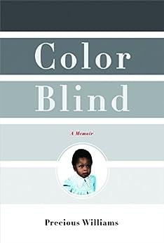 Color Blind: A Memoir by [Williams, Precious]