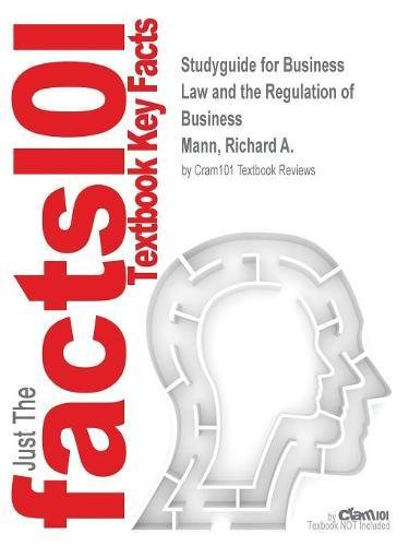 Studyguide for Business Law and the Regulation of Business by Mann, Richard A., ISBN 9781305509559 pdf epub