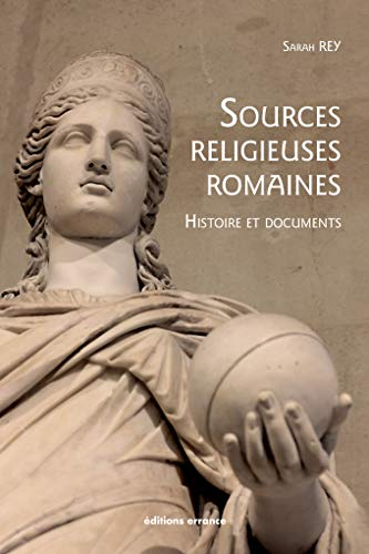 Histoire des sources religieuses romaines (Errance archéologie) (French Edition) by Sarah Rey