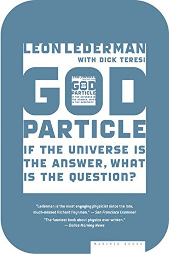 The-God-Particle-If-the-Universe-Is-the-Answer-What-Is-the-Question