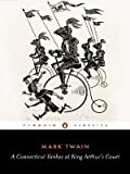 By Mark Twain - A Connecticut Yankee in King Arthur's Court (Penguin Classics) (1/29/72)