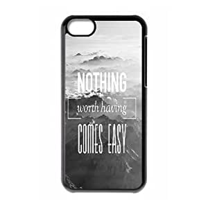 Qxhu nothing worth having comes easy Protective Snap On Hard Plastic Case for Iphone 5C