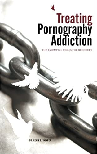 Treating Pornography Addiction - The Essential Tools for Recovery