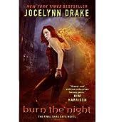 [(Burn the Night: The Final Dark Days Novel)] [Author: Jocelynn Drake] published on (July, 2011)