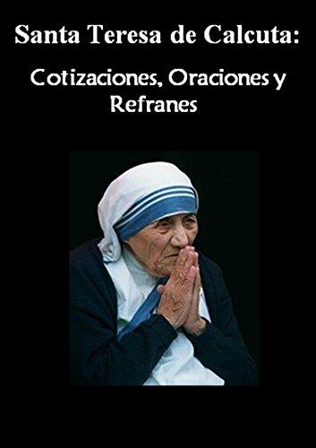 Santa Teresa de Calcuta: Cotizaciones, Oraciones y Refranes : MADRE TERESA MC (La vida de los Santos, la vida de oración nº 1) (Spanish Edition)