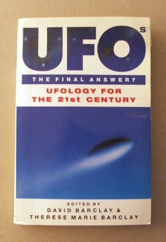 UFOs, the Final Answer? : Ufology for the 21st Century