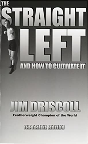 Book The Straight Left and How to Cultivate It: The Deluxe Edition by Driscoll, Jim (2008)
