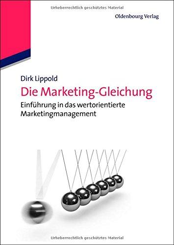 die-marketing-gleichung-einfhrung-in-das-wertorientierte-marketingmanagement