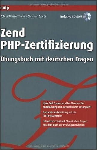 Zend PHP-Zertifizierung: Ãœbungsbuch mit deutschen Fragen: Tobias ...