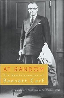 At Random: The Reminiscences of Bennett Cerf by Cerf, Bennett (2002)