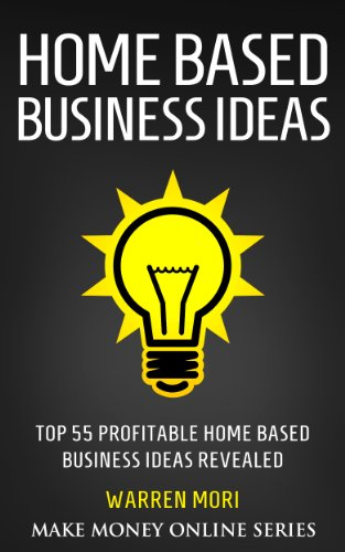 Amazon Com Home Based Business Ideas Top Profitable Home