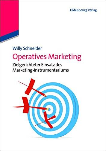 Operatives Marketing: Zielgerichteter Einsatz des MarketingInstrumentariums: Zielgerichteter Einsatz des Marketing-Instrumentariums
