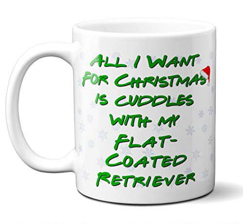(Funny Flat-Coated Retriever Christmas Gift Mug. All I Want For Christmas. Coffee, Tea Mug, Cup. Perfect Dog Owner, Lover Gift, Christmas Ornament, Birthday, Fathers Day, Mothers Day. 11 ounces.)