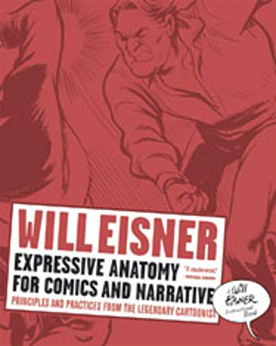 (Expressive Anatomy for Comics and Narrative: Principles and Practices from the Legendary Cartoonist (Will Eisner Library (Hardcover)))