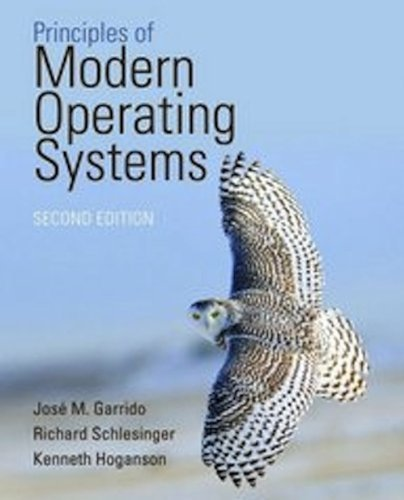 Principles Of Modern Operating Systems by Garrido, Jose Published by Jones & Bartlett Learning 2nd (second) edition (2011) Hardcover by Jones & Bartlett Learning