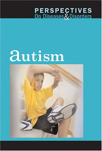 Autism (Perspectives on Diseases and Disorders) by Brand: Greenhaven Press