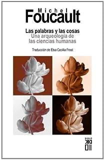 Las Palabras Y Las Cosas (Spanish Edition)