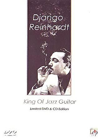 Django Reinhardt - King Of Jazz Guitar [DVD]: Amazon co uk