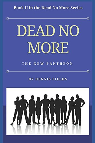 Read Online DEAD NO MORE: The New Pantheon (Dead No More Series) pdf epub