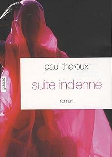 Suite indienne : roman, Theroux, Paul