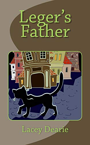Leger's Father (Leger Cat Sleuth Mysteries Book 32) by [Dearie, Lacey]