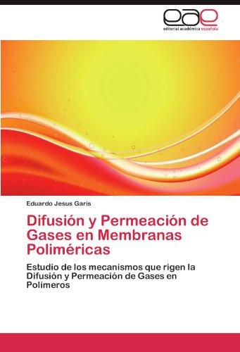 Descargar Libro Difusion Y Permeacion De Gases En Membranas Polimericas Eduardo Jesus Garis