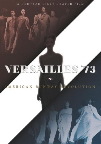 (Versailles '73:  American Runway Revolution)