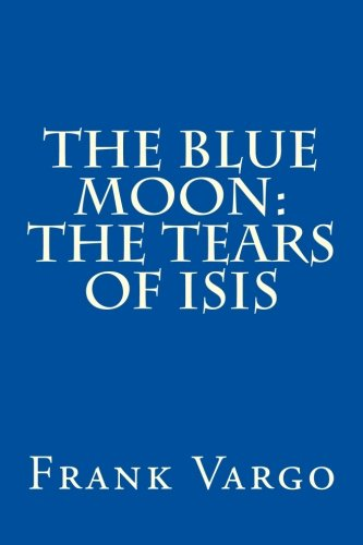 The Blue Moon: The Tears of Isis