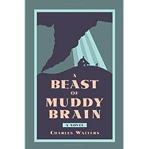 A Beast of Muddy Brain