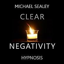 Clear Negativity Hypnosis