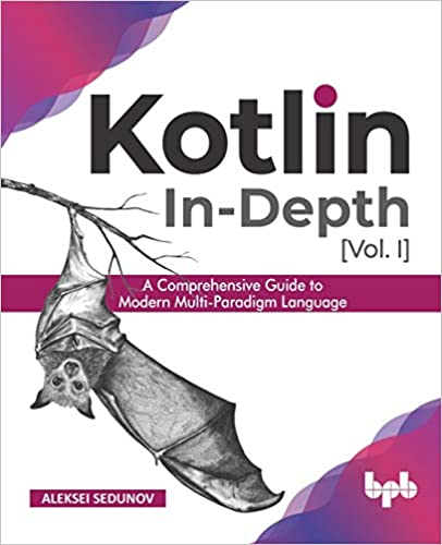 Kotlin In-Depth [Vol-I]