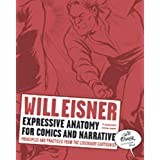 Expressive Anatomy for Comics and Narrative: Principles and Practices from the Legendary Cartoonist (Will Eisner Library (Har