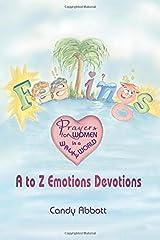 Feelings: Prayers for Women in a Wacky World: A-Z Emotions Devotions Paperback