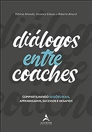 Diálogos Entre Coaches: Compartilhando Sessões Reais, Aprendizados, Sucessos e Desafios