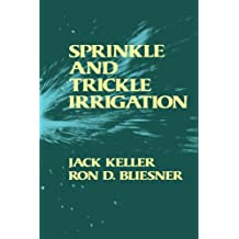 Sprinkle and Trickle Irrigation