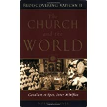 The Church And the World: Gaudium Et Spes, Inter Mirifica (Rediscovering Vatican II)
