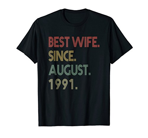 Best Wife Since August 1991 27th Wedding Anniversary T-Shirt by Funny Best Wife Gift T-Shirts