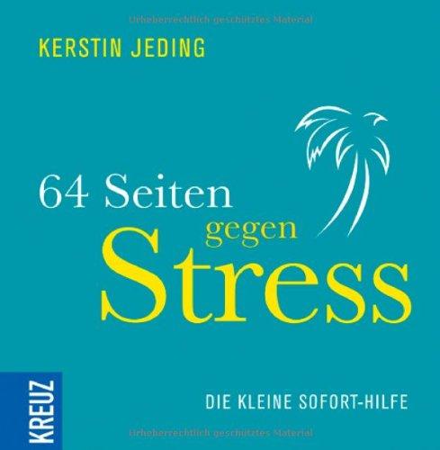 64 Seiten gegen Stress: Die kleine Sofort-Hilfe